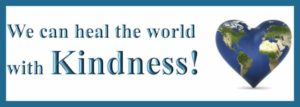 Kindness to heal the world